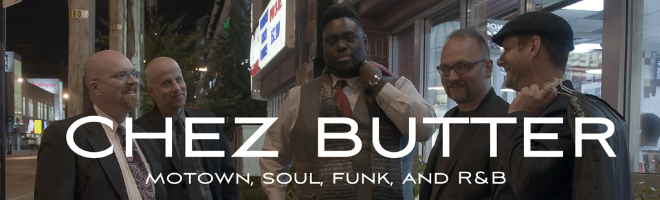Chez Butter - Motown, Soul, Funk, and R&B